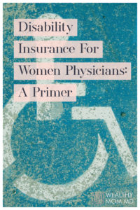 Disability Insurance For Women Physicians: A Primer
