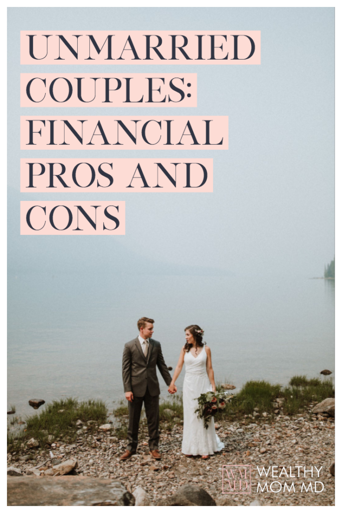 Unmarried Couples: Financial Pros and Cons