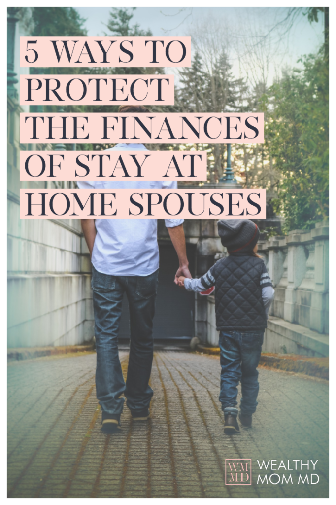5 Ways to Protect the Finances of Stay at Home Spouses