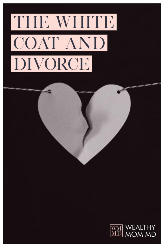 The White Coat & Divorce