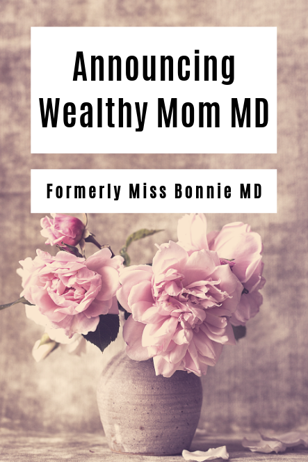 Miss Bonnie MD is Rebranding to Wealthy Mom MD