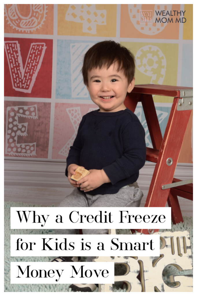 Credit Freeze Kids Wealthy Mom MD