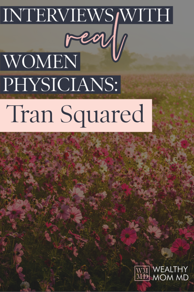 Interview with real women physicians -tran squared