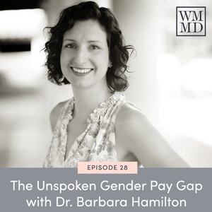 The Unspoken Gender Pay Gap with Dr. Barbara Hamilton