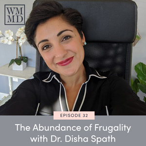 The Abundance of Frugality with Dr. Disha Spath