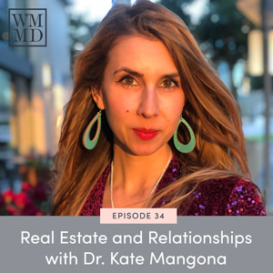 Real Estate and Relationships with Dr. Kate Mangona