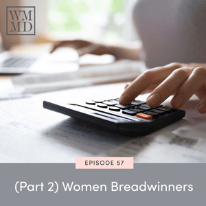 The Wealthy Mom MD Pocast with Dr. Bonnie Koo | (Part 2) Women Breadwinners
