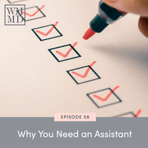 The Wealthy Mom MD Pocast with Dr. Bonnie Koo | Why You Need an Assistant