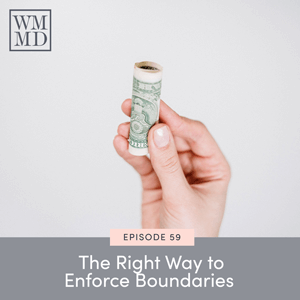 The Wealthy Mom MD Pocast with Dr. Bonnie Koo | The Right Way to Enforce Boundaries