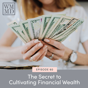 The Wealthy Mom MD Pocast with Dr. Bonnie Koo | The Secret to Cultivating Financial Wealth