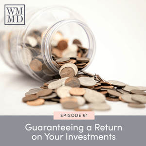 The Wealthy Mom MD Pocast with Dr. Bonnie Koo | Guaranteeing a Return on Your Investments