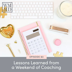 The Wealthy Mom MD Pocast with Dr. Bonnie Koo   Lessons Learned from a Weekend of Coaching