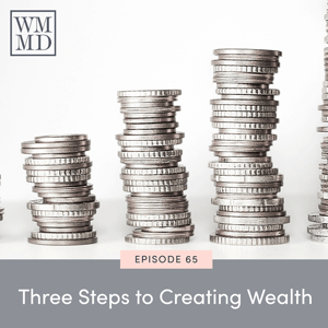 The Wealthy Mom MD Pocast with Dr. Bonnie Koo   Three Steps to Creating Wealth