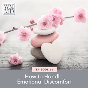 The Wealthy Mom MD Pocast with Dr. Bonnie Koo | How to Handle Emotional Discomfort