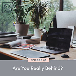 The Wealthy Mom MD Pocast with Dr. Bonnie Koo | Are You Really Behind?