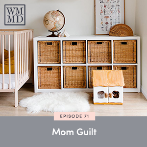 The Wealthy Mom MD Podcast with Dr. Bonnie Koo | Mom Guilt