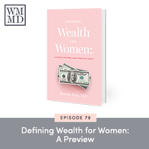 The Wealthy Mom MD Podcast with Dr. Bonnie Koo | Defining Wealth for Women: A Preview
